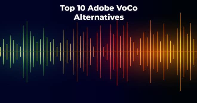 Top 10 Adobe VoCo Alternatives